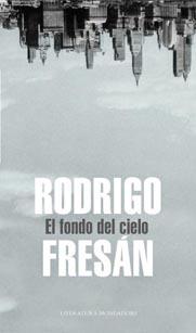 El fondo del cielo, de Rodrigo Fresán