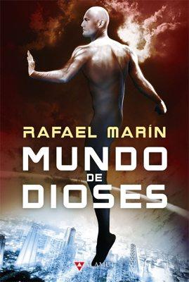 Mundo de dioses, Rafael Marín